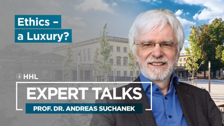 Expert Talk: Ethics - A Luxury?